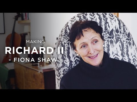 Making Richard II  Fiona Shaw
