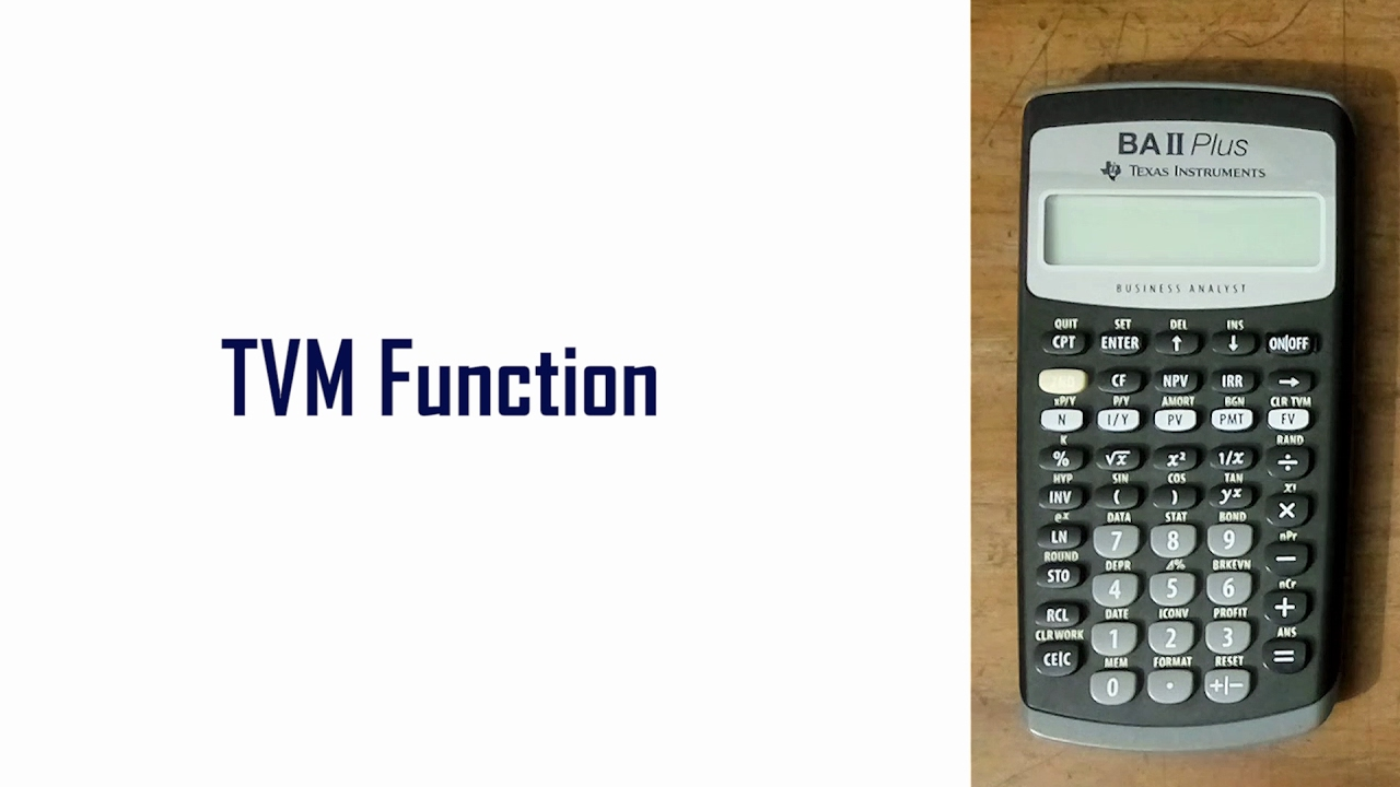 Time Value Of Money Tvm Function Baii Plus Financial Calculator Tutorial