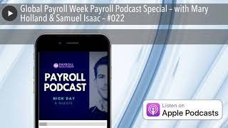 Global payroll week podcast special – with mary holland & samuel isaac #022