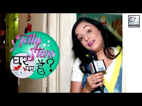 Swati Anand's House Tour Exclusive   Telly Stars घर पर हैं?