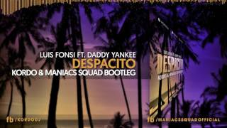 Baixar Luis Fonsi - Despacito ft. Daddy Yankee (KORDO & Maniacs Squad Bootleg 2017) [FREE DOWNLOAD]