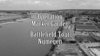 Operation Market Garden, Battlefield Tour Nijmegen