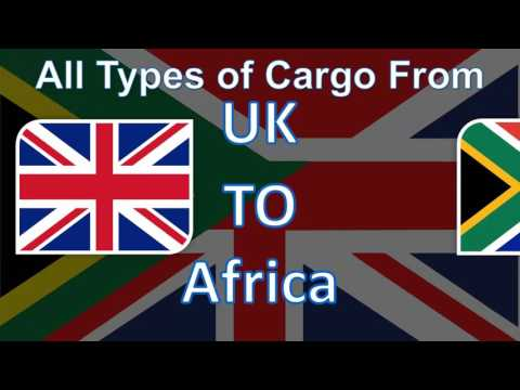 Send your Cargo from UK to Africa with the Fastest Delivery System at the Cheapest Prices