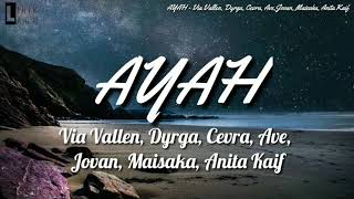 Via Vallen, Dyrga, Cevra, Ave,Jovan, Maisaka, Anita Kaif - AYAH ( Lirik )
