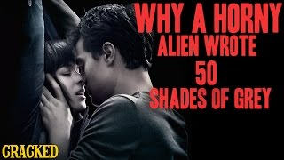 Why 50 Shades Of Grey Was Clearly Written By An Alien