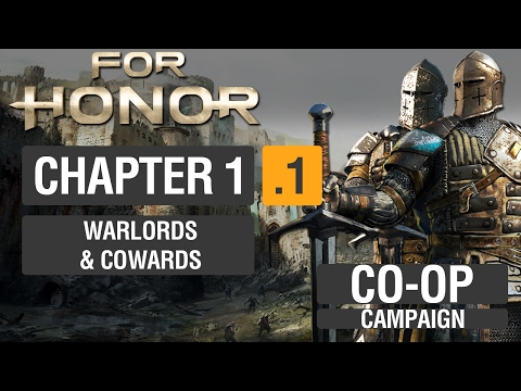 """For Honor """"Realistic"""" CO-OP Campaign: Chapter 1.1: Warlords and Cowards"""