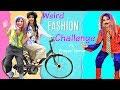 WEIRD Fashion Challenge ft  Pragati Verma   #Prank #Fun #Beauty #Anaysa