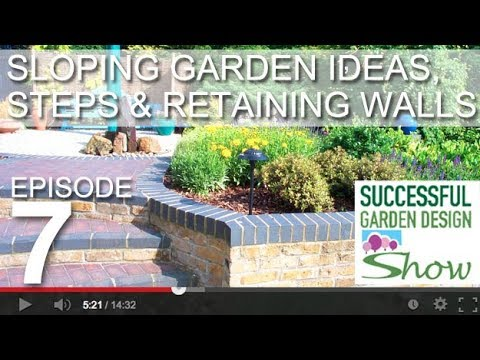 Garden Design Show 7   Sloping Garden Ideas, Steps And Retaining Walls