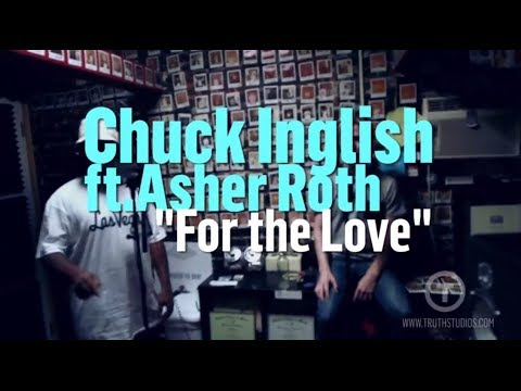 "Chuck Inglish ""For the Love ft Asher Roth"" Live at Truth Studios"