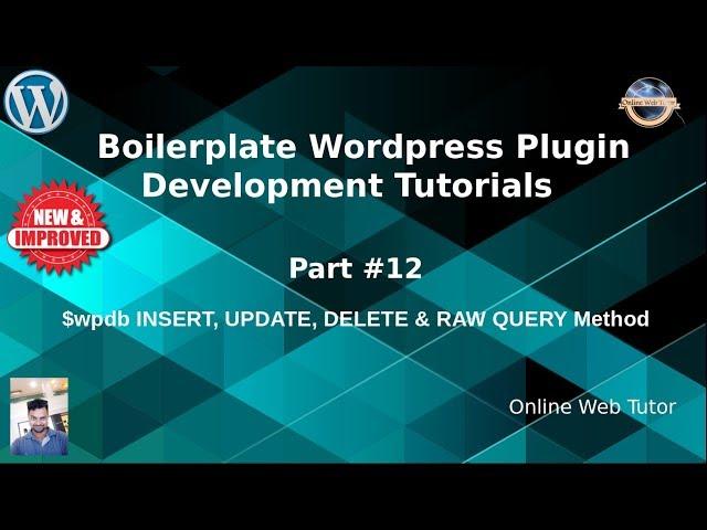 Boilerplate Wordpress Plugin Development Tutorials #12 $wpdb Insert,Update, Delete, Raw Query Method