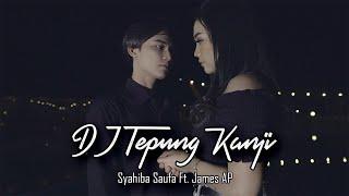 Gambar cover Dj Tepung Kanji - Syahiba Saufa Ft. James AP (Official Music Video)