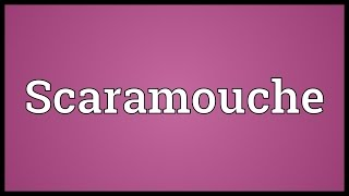 Scaramouche Meaning