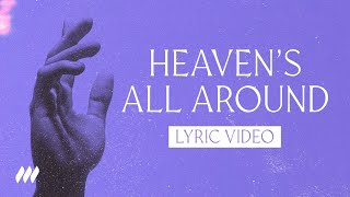 Heaven's All Around - Official Lyric Video - Life.Church Worship