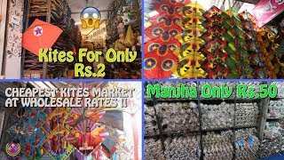 Cheapest KITE Market in DELHI at WHOLESALE Rates....😍😎🔥