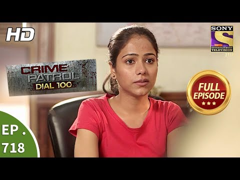 Crime Patrol Dial 100 – Ep 718 – Full Episode – 21st February, 2018