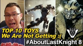 Top 10 Last Knight Toys that we will never get - [ABOUT LAST KNIGHT #8]