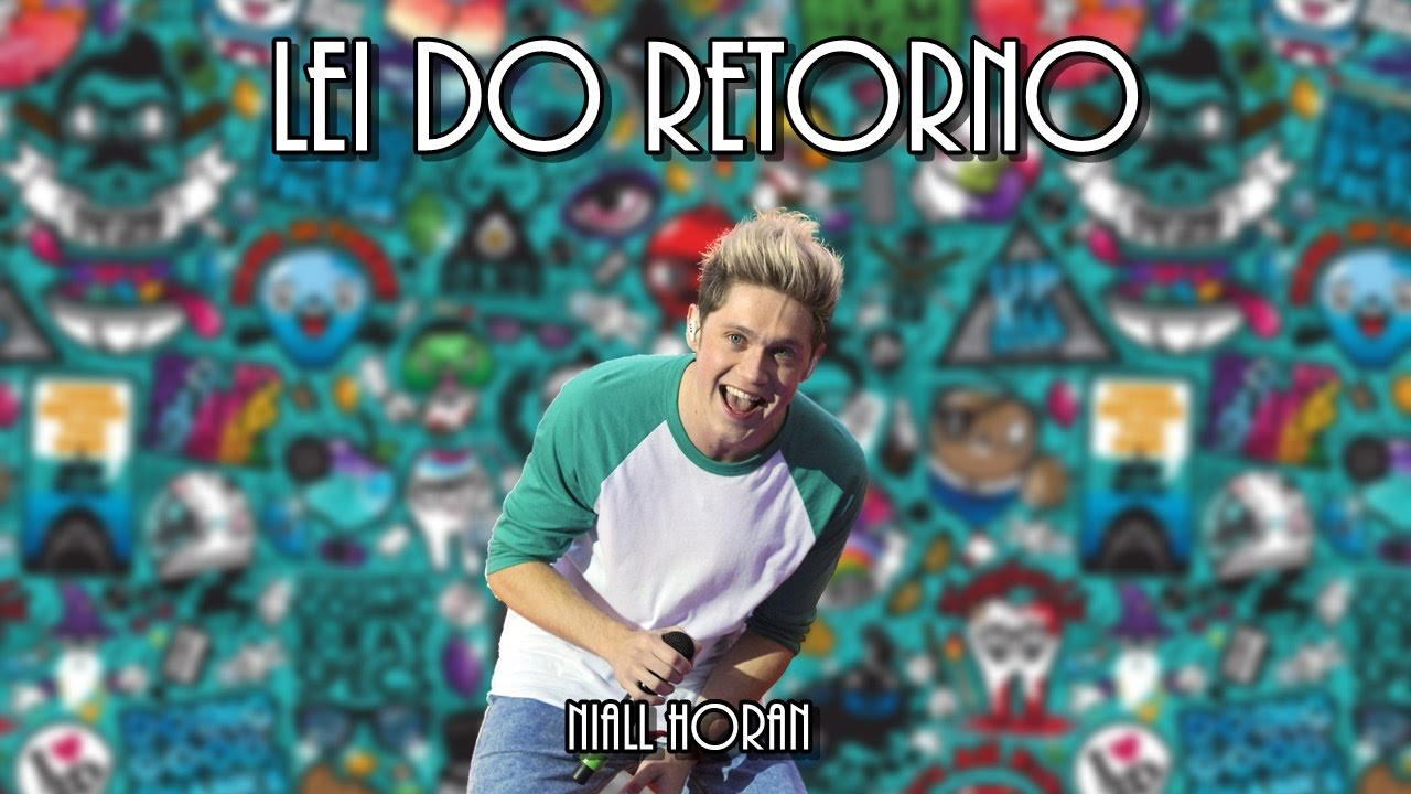 Lei do Retorno - Niall Horan