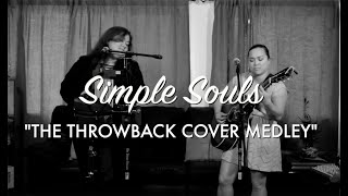 Simple Souls does a Throwback Cover Medley (90s and 2000s)