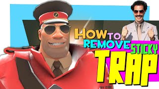 TF2: How to remove sticky trap [FUN]