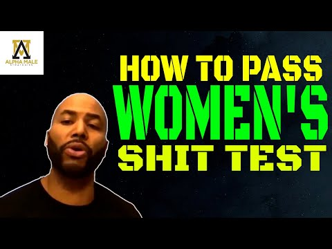 How to Pass Women's Shit Test