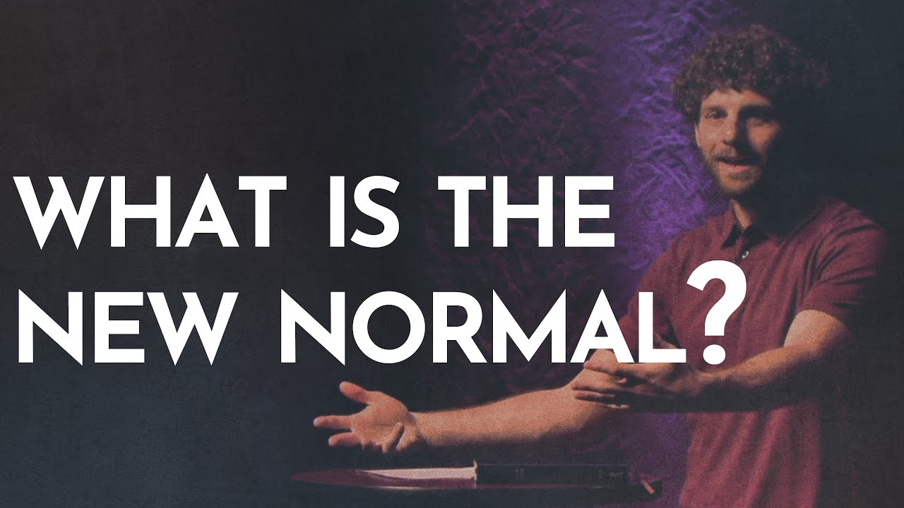What is the New Normal? (5/16/21)