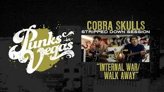 "Cobra Skulls ""Internal War"" and ""Walk Away"" Punks in Vegas Stripped Down Session"