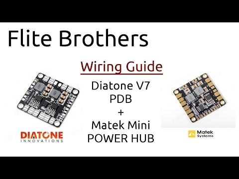 Diatone V7 PDB and Matek Mini Power Hub Wiring Guide