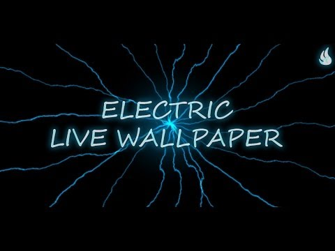 Electric Live Wallpaper - YouTube