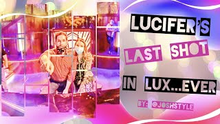 LUCIFER'S LAST TIME SHOOTING IN LUX...EVER!