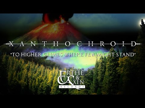 Xanthochroid - To Higher Climes Where Few Might Stand [New Song 2016] OFFICIAL LYRIC VIDEO