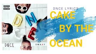 DNCE-Cake By The Ocean (Lyrics)