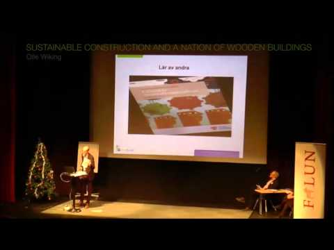 08 Olle Wiking: Sustainable construction and a nation of wooden buildings