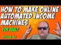 How To Make Online Automated Income Machines v 2.0