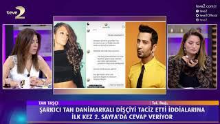 2. Sayfa: Tan Taşçı taciz iddialarına cevap verdi! Video