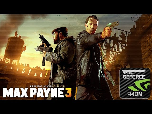 Max Payne 3 on Geforce 940m