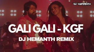 Gali Gali  | KGF | DJ Hemanth Remix | Neha Kakkar | Mouni Roy | 2019 | YASH | DJ HEMANTH |