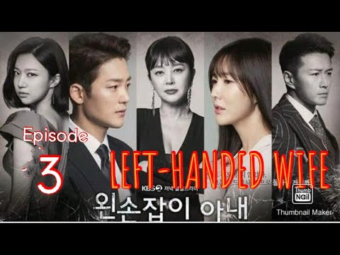 Episode 3 Sinopsis Drakor Left-handed Wife