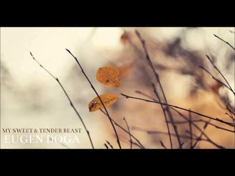 My Sweet & Tender Beast - Eugen Doga
