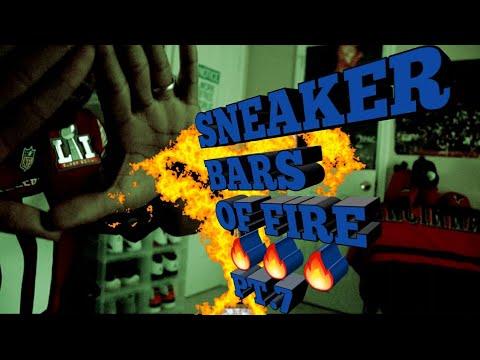 SNEAKER BARS OF FIRE PT.7