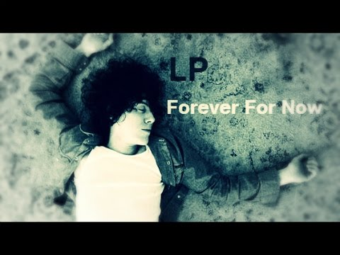 LP -  Forever For Now [Lyrics on screen]
