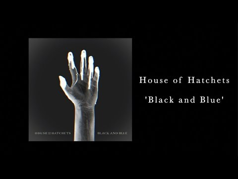House of Hatchets - Black and Blue (Official Single)
