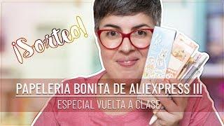 MEGA HAUL DE PAPELERÍA BONITA | BOLIS Y OTRAS COSAS de ALIEXPRESS | Especial VUELTA AL COLE