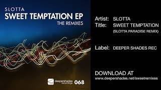 Slotta Sweet Temptation Slotta Paradise Remix Deeper Shades Recordings