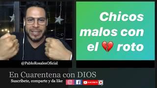 CHICOS MALOS con el CORAZÓN ROTO - En CUARENTENA con DIOS 110