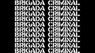 Brigada Criminal - Brigada Criminal [Diska Osoa]