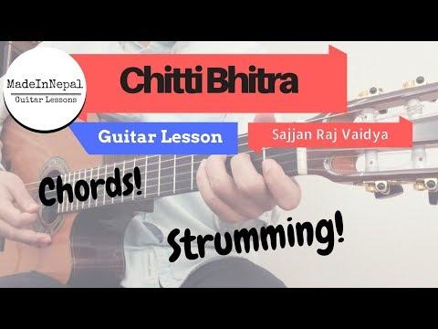 Chitthi Bhitra Guitar Lesson - Sajjan Raj Vaidya | chords | strumming