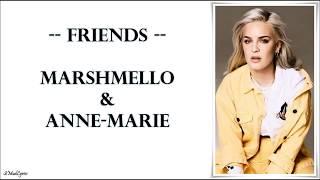 Marshmello & Anne Marie - Friends (Lyrics)