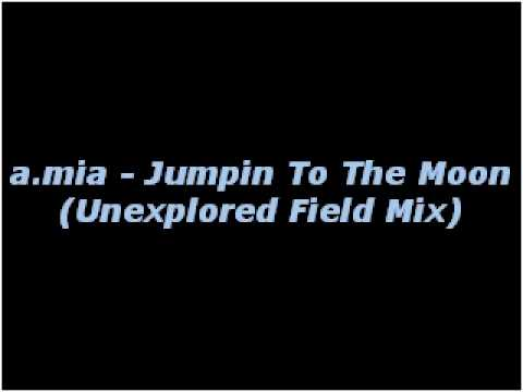 Jumpin to the Moon (Unexplored Field Mix)