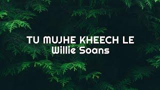 New Worship Song | Tu mujhe kheech le | Lyric Video | Willie Soans
