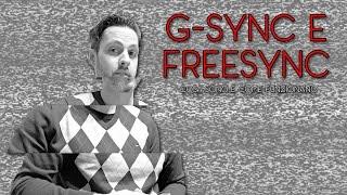 G-SYNC E FREESYNC - COSA SONO E COME FUNZIONANO